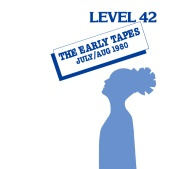 Level 42 - The Early Tapes [Expanded Edition]