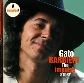 Gato Barbieri - The Impulse Story
