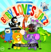 Baby Loves Jazz - Go Baby Go