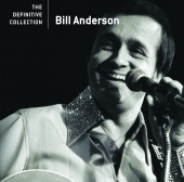 Bill Anderson - The Definitive Collection