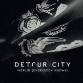 Detour City - Merlin (Everybody Knows)