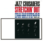 The Jazz Crusaders - Stretchin' Out
