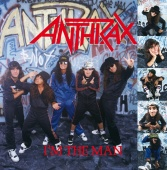 Anthrax - I'm The Man