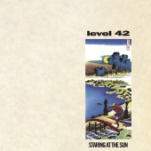 Level 42 - Staring At The Sun [Expanded Version]