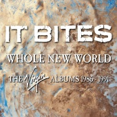 It Bites - Whole New World (The Virgin Albums 1986-1991)
