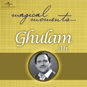Ghulam Ali - Magical Moments
