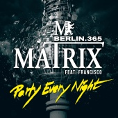 Matrix - Party Every Night