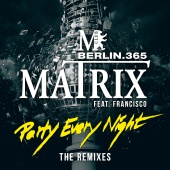Matrix - Party Every Night (The Remixes)