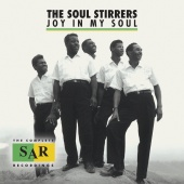The Soul Stirrers - Joy In My Soul: The Complete SAR Recordings