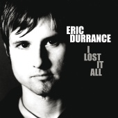 Eric Durrance - I Lost It All