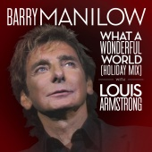Barry Manilow & Louis Armstrong - What A Wonderful World
