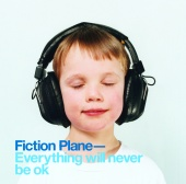 Fiction Plane - Everything Will Never Be OK