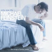Michael Feinstein - Only One Life - The Songs Of Jimmy Webb