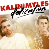 Kalin and Myles - Dedication