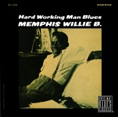 Memphis Willie B. - Hardworking Man Blues
