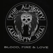 The Almighty - Blood, Fire & Love (Deluxe)