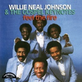 Willie Neal Johnson And The Gospel Keynotes - Feel The Fire