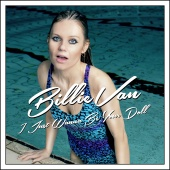 Billie Van - I Just Wanna Be Your Doll
