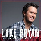 Luke Bryan - Crash My Party (International Tour Edition)