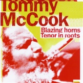 Tommy McCook - Blazing Horns Tenor In Roots