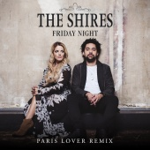 The Shires - Friday Night ( Paris Lover Remix )