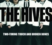 The Hives - Two-Timing Touch And Broken Bones