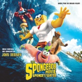 John Debney - The SpongeBob Movie: Sponge Out Of Water (Music From The Motion Picture)