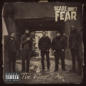 Scare Don't Fear - The Way I Am