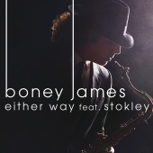 Boney James - Either Way (feat. Stokley)