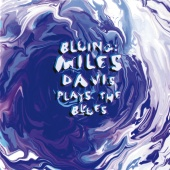 Miles Davis - Bluing: Miles Davis Plays The Blues