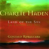 Charlie Haden - The Land Of The Sun