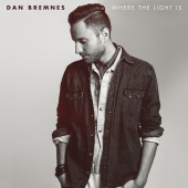 Dan Bremnes - Where The Light Is