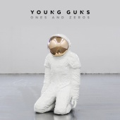 Young Guns - Ones And Zeros [Deluxe]