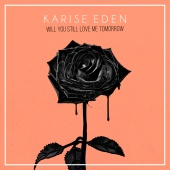 Karise Eden - Will You Still Love Me Tomorrow