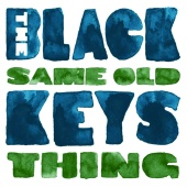 The Black Keys - Same Old Thing