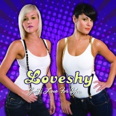 Loveshy - Gotta Love For You