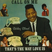 Bobby Bland - Call On Me / That's The Way Love Is
