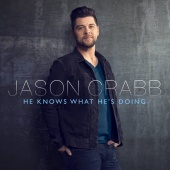 Jason Crabb - He Knows What He's Doing