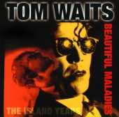 Tom Waits - Beautiful Maladies:  The Island Years