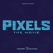 Henry Jackman - Pixels: The Movie [Original Motion Picture Soundtrack]