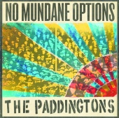 The Paddingtons - No Mundane Options