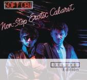 Soft Cell - Non Stop Erotic Cabaret  (Deluxe Edition)