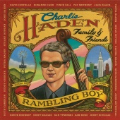 Charlie Haden - Charlie Haden Family & Friends - Rambling Boy