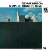 George Benson - The Shape Of Things To Come