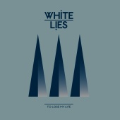 White Lies - To Lose My Life... [International 3Track Bundle]