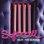 Soft Cell - Heat: The Remixes