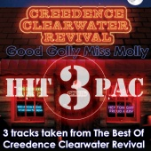 Creedence Clearwater Revival - Good Golly Miss Molly Hit Pac