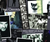 Paul Carrack - Love Will Keep Us Alive (2006 Version)