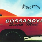 Atomic Swing - Bossanova Swap Meet