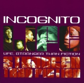 Incognito - Life, Stranger Than Fiction
